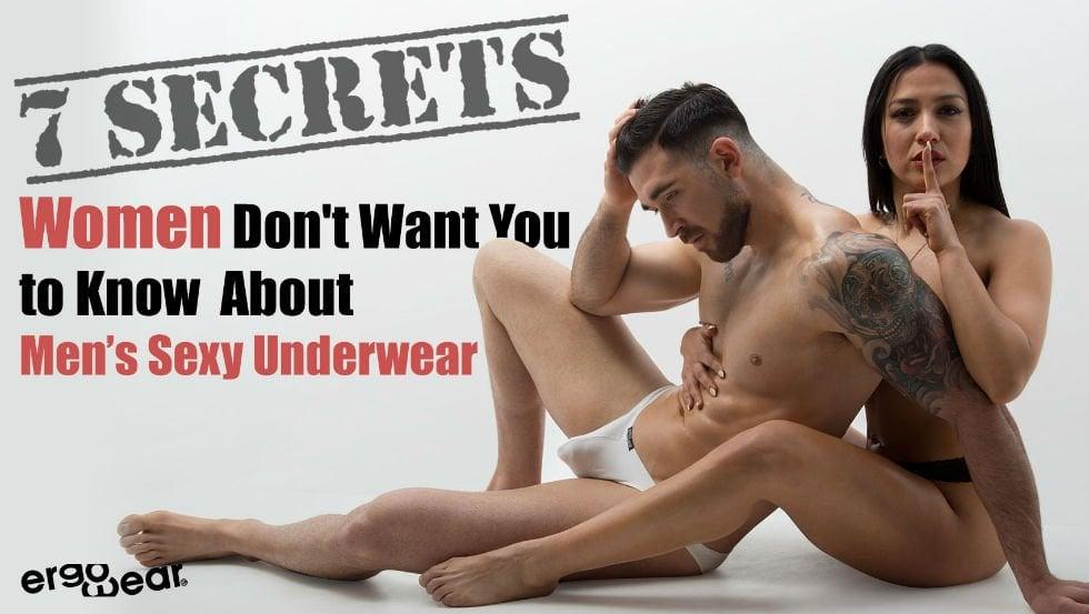 7 Secrets Women Know About Sexy Underwear - Ergowear