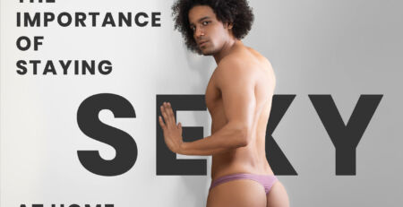 The Importance of Staying Sexy at Home - Ergowear